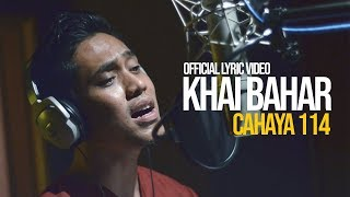 Khai Bahar - Cahaya 114 (Official Lyric Video)