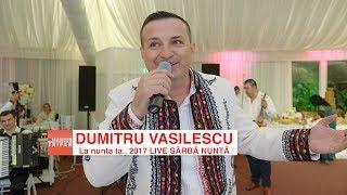 Dumitru Vasilescu si Formatia - La nunta ta... 2017 LIVE SARBA nunta Anna Events
