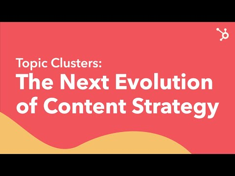 Topic Clusters: The Next Evolution of Content Strategy