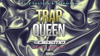 Kyle Deutsch & Shekhinah - Trap Queen (Deemo Remix)