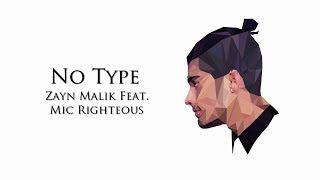 Zayn Malik - No Type ft. Mic Righteous (Lyrics Video )