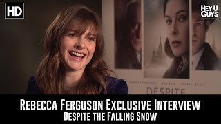 Rebecca Ferguson Exclusive Interview - Despite the Falling Snow