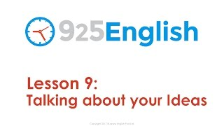 925 English Lesson 9 - How to Talk about your Ideas in English | Business English Conversation