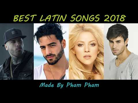 Best Latin Songs 2018 Shakira Maluma Nicky Jam Enrique Iglesias Wisin Ozuna Yandel Becky G