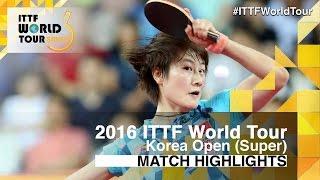 2016 Korea Open Highlights: Ding Ning vs Liu Shiwen (Final)