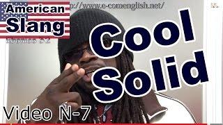 Slang Afro Américain - Argot Anglais 7/32 : Cool, Solid, Butter.