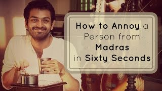 How to Annoy a Person from Madras in 60 seconds   Rascalas