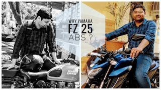 Why He Choose Yamaha FZ 25 ABS Edition ( Part-1 ) ?
