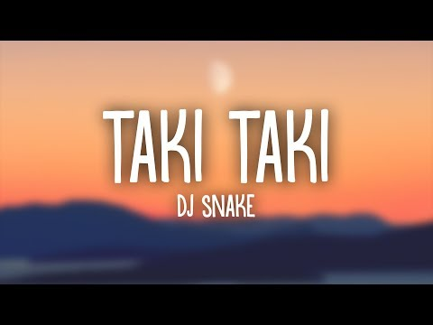 DJ Snake Selena Gomez Ozuna Cardi B – Taki Taki Lyrics