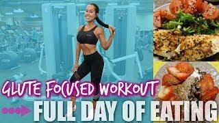 LEG DAY, GLUTE FOCUSED + FULL DAY OF EATING