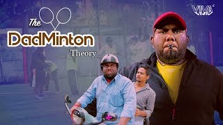 The Dadminton Theory (With English Subs) | Viva