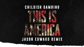 Childish Gambino - This Is America (Jason Edward Remix)