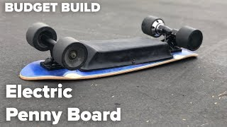 DIY Electric Skateboard Build - Electric Penny Board Edition - Budget Electric Skateboard