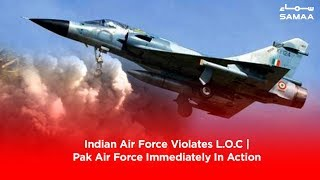 Indian Air Force Violates L.O.C   Pak Air Force Immediately In Action   Feb 26, 2019