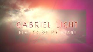 Gabriel Light-Beating Of My Heart