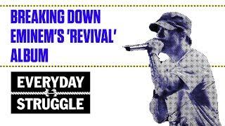 Breaking Down Eminem's 'Revival' Album | Everyday Struggle