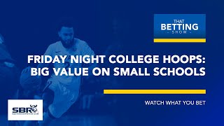 Friday Night NCAAB Betting Tips & Predictions | That Betting Show Clip, Feb 15th