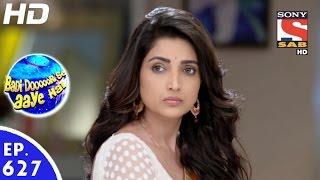 Badi Door Se Aaye Hain - बड़ी दूर से आये है - Episode 627 - 1st November, 2016