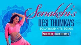 Sonakshi's Desi Thumka's   Bollywood Video Songs   Top Sonakshi Sinha Hits   Eros Now