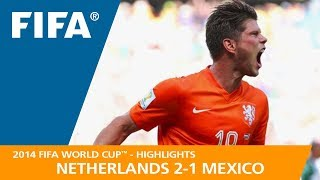 NETHERLANDS v MEXICO (2:1) - 2014 FIFA World Cup™