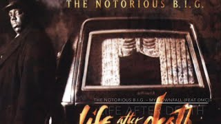 The Notorious B.I.G. - My Downfall (feat DMC) LIFE AFTER DEATH