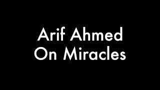 1. Arif Ahmed, On Miracles