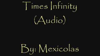 Times Infinity - Mexicolas (Keith Movie Soundtrack)