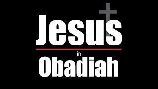 Jesus in Obadiah