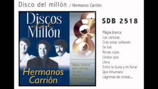 Llora  - Hermanos Carrion