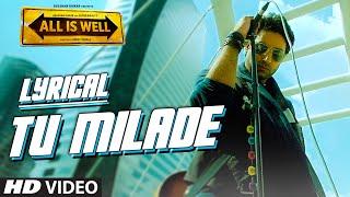 Tu Milade Full Song with LYRICS - Ankit Tiwari | Abhishek Bachchan | All Is Well | T-Series