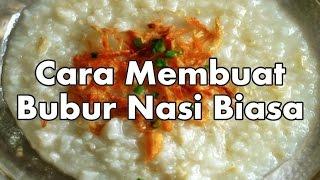 Resep dan Cara Membuat Bubur Nasi Biasa
