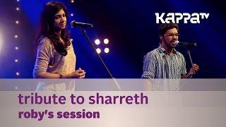 Tribute to Sharreth - Roby's Session ft. Madonna Sebastian - Music Mojo - Kappa TV