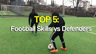 TOP 5: Amazing Football Skills vs Defenders 2017 | ★★★★★