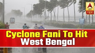 Cyclone Fani To Hit West Bengal At 8:30 Pm Tonight   ABP News