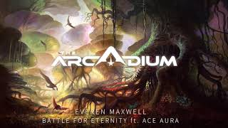 Everen Maxwell - Battle For Eternity Ft. Ace Aura