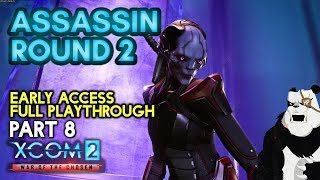 ASSASSIN, Round 2 [#8] XCOM 2: War of the Chosen with HybridPanda