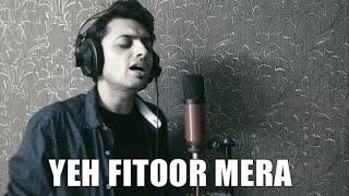 Yeh Fitoor Mera | Fitoor | Cover - Tushar Joshi