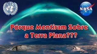 Saindo da Matrix parte 48 - Terra Plana parte 8 - Porque mentiram sobre a Terra plana???