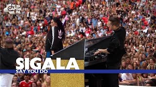 Sigala - 'Say You Do' (Live At The Summertime Ball 2016)
