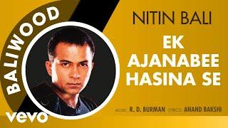 Ek Ajanabee Hasina Se - Baliwood | Nitin Bali | Official Audio Song