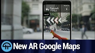 AR in Google Maps Will Get You There (With Commentary)