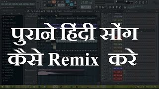 How To Remix Hindi Old Song in FL studio [ hindi / urdu Tutorial ]