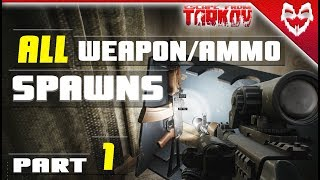 WEAPON AND AMMO SPAWNS Part 1 - Escape from Tarkov