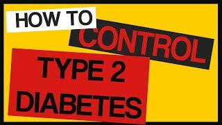 How To Control Type 2 Diabetes - No Medication Method