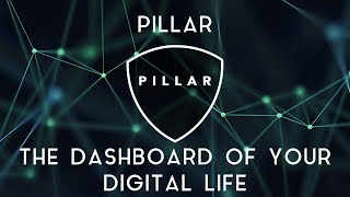 PILLAR | The dashboard of your digital life