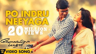 Velai Illa Pattadhaari #D25 #VIP - Po Indru Neeyaga | Full Video Song