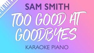 Too Good At Goodbyes [Piano Karaoke Instrumental] Sam Smith