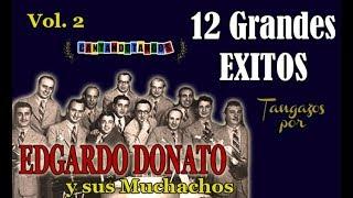 EDGARDO DONATO - 12 GRANDES EXITOS - Vol. 2 - 1932/1942 por Cantando Tangos