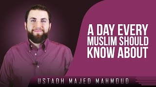 A Day Every Muslim Should Know About ᴴᴰ ┇ Amazing Reminder ┇ by Ustadh Majed Mahmoud ┇ TDR ┇