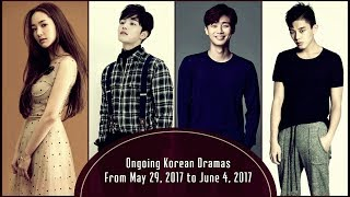 Ongoing Korean Dramas From May 29, 2017 to June 4, 2017